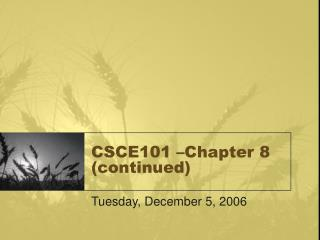CSCE101 –Chapter 8 (continued)