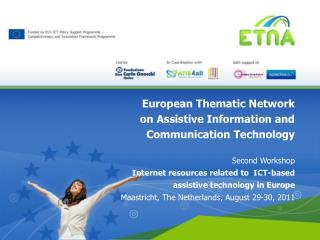 European Thematic Network  on Assistive Information and  Communication Technology Second Workshop