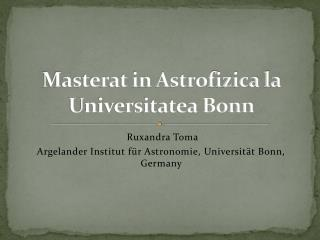 Masterat in Astrofizica la Universitatea Bonn