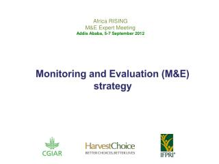 Africa RISING M&E Expert Meeting Addis Ababa, 5-7 September 2012