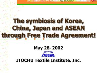 The symbiosis of Korea, China, Japan and ASEAN through Free Trade Agreement!