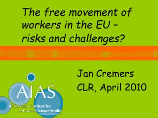 Th e free movement of workers in the EU  –  risks and challenges?