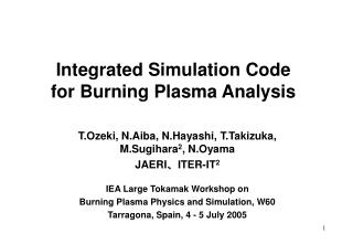 Integrated Simulation Code  for Burning Plasma Analysis