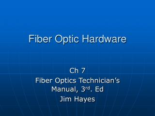 Fiber Optic Hardware