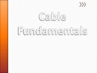 Cable Fundamentals