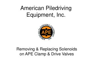 American Piledriving Equipment, Inc.