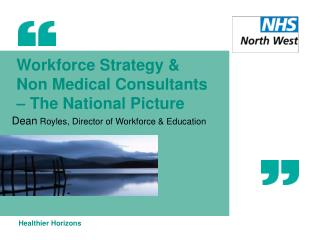 Workforce Strategy &  Non Medical Consultants  – The National Picture