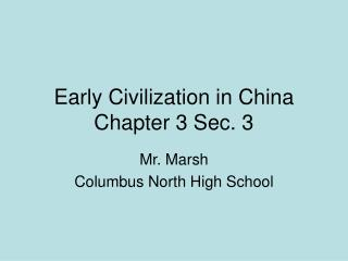 Early Civilization in China Chapter 3 Sec. 3