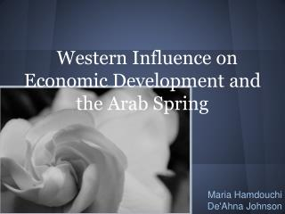 Western Influence on Economic Development and the Arab Spring