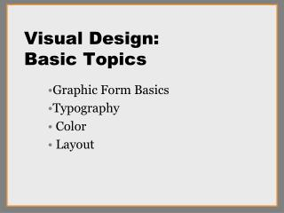 Visual Design: Basic Topics