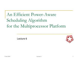 An Efficient Power-Aware Scheduling Algorithm for the Multiprocessor Platform