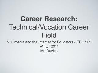 Career Research: Technical/Vocation Career Field