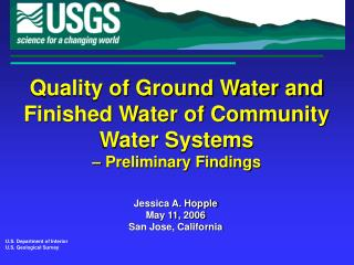 Quality of Ground Water and Finished Water of Community Water Systems – Preliminary Findings