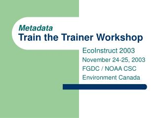Metadata Train the Trainer Workshop