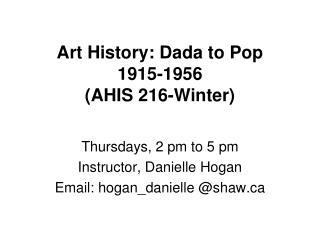 Art History: Dada to Pop 1915-1956 (AHIS 216-Winter)