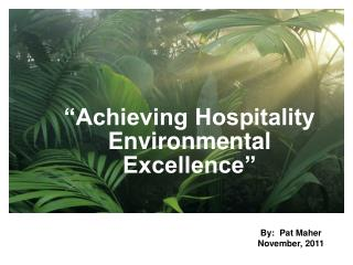 """Achieving Hospitality Environmental Excellence"""
