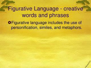 Figurative Language - creative words and phrases