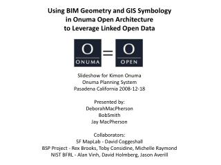 Using BIM Geometry and GIS Symbology in Onuma Open Architecture to Leverage Linked Open Data