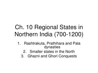 Ch. 10 Regional States in Northern India (700-1200)