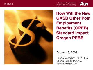 How Will the New GASB Other Post Employment Benefits (OPEB) Standard Impact Oregon PEBB