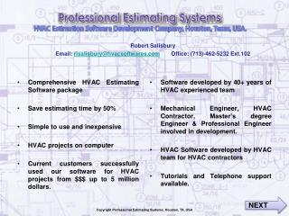 Comprehensive HVAC Estimating Software package Save estimating time by 50% Simple to use and inexpensive HVAC projects o