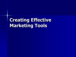 Creating Effective Marketing Tools