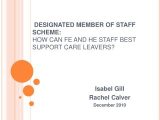 DESIGNATED MEMBER OF STAFF SCHEME: HOW CAN FE AND HE STAFF BEST SUPPORT CARE LEAVERS?