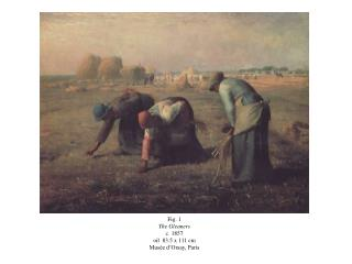 Fig. 1 The Gleaners c. 1857 oil  83.5 x 111 cm Musée d'Orsay, Paris