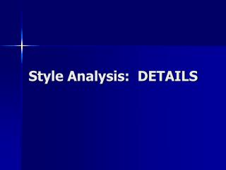 Style Analysis:  DETAILS