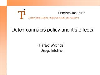 Dutch cannabis policy and it's effects