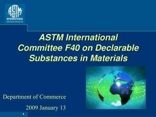 ASTM International Committee F40 on Declarable Substances in Materials