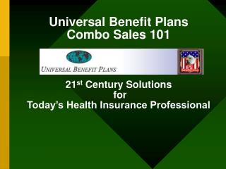 ABOUT UNIVERSAL BENEFIT PLANS