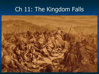 Ch 11: The Kingdom Falls