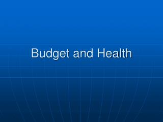 Budget and Health