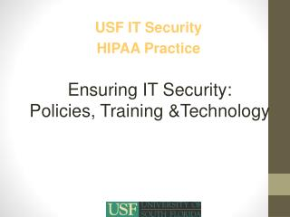 Ensuring IT Security:  Policies, Training &Technology