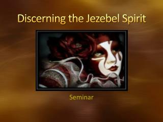 Discerning the Jezebel Spirit