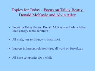 Topics for Today -  Focus on Talley Beatty, Donald McKayle and Alvin Ailey