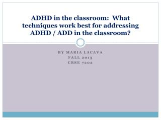 ADHD in the classroom:  What techniques work best for addressing ADHD / ADD in the classroom?
