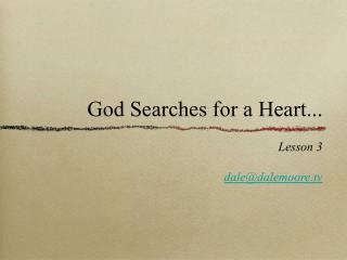 God Searches for a Heart...