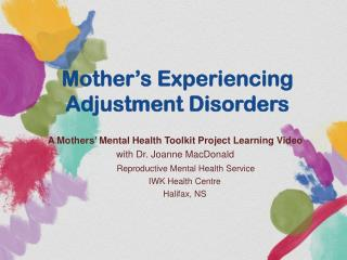 Mother ' s Experiencing Adjustment Disorders