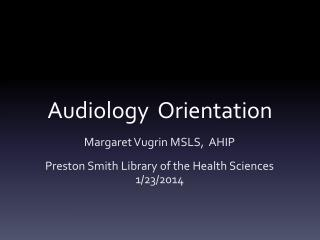 Audiology  Orientation