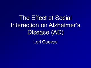The Effect of Social Interaction on Alzheimer's Disease (AD)