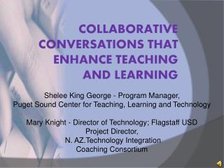 Collaborative Conversations That Enhance Teaching  and Learning