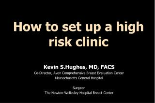 How to set up a high risk clinic
