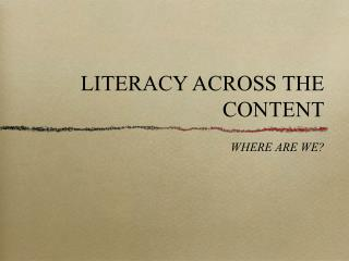 LITERACY ACROSS THE CONTENT