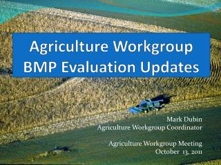 Agriculture Workgroup BMP Evaluation Updates