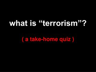 "what is ""terrorism""?"