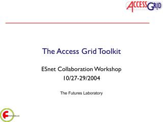 The Access Grid Toolkit