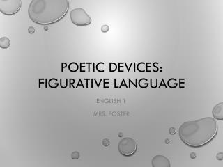 Poetic Devices: Figurative Language