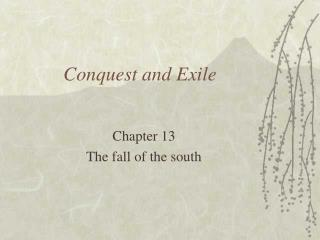 Conquest and Exile